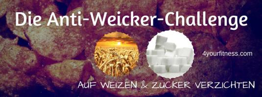 Auf Weizen und Zucker verzichten - die Anti-Weicker-Challenge