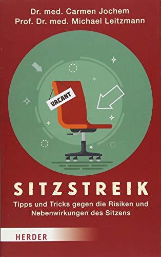 Sitzstreik: Tipps und Tricks gegen die Risiken und Nebenwirkungen des Sitzens
