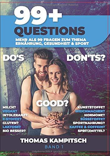 99+Questions:: Mehr als 99 Fragen zum Thema Ernährung, Gesundheit und Sport (Band 1)