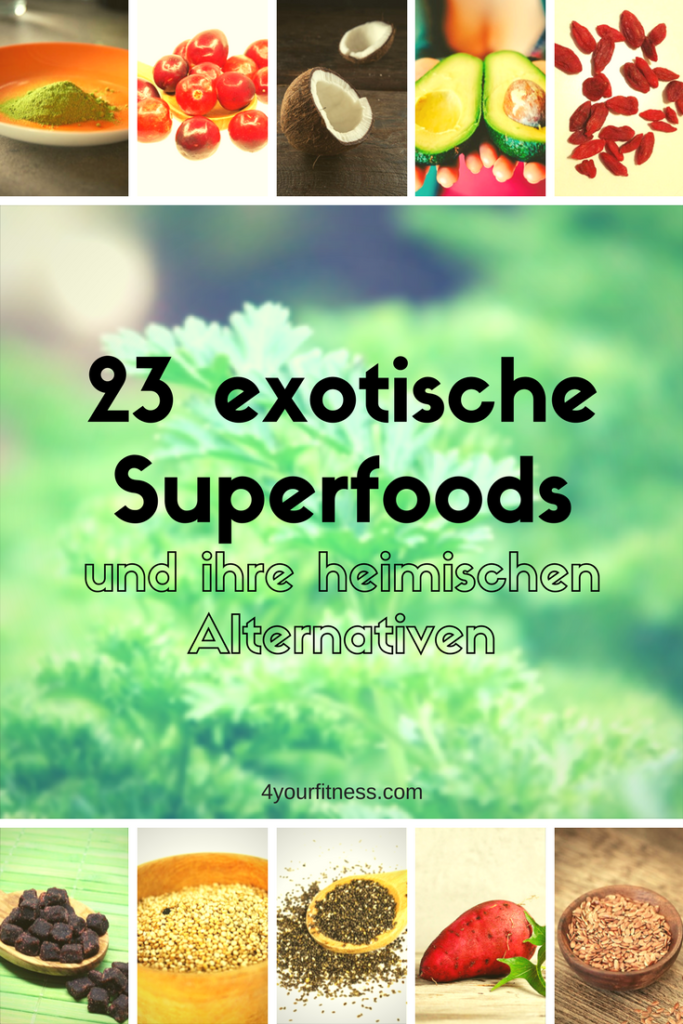 Die Superfood Liste: 23 exotische Superfoods und ihre heimischen Alternativen