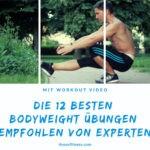 Die 12 besten Bodyweight Übungen empfohlen von Experten (mit Workoutvideo)