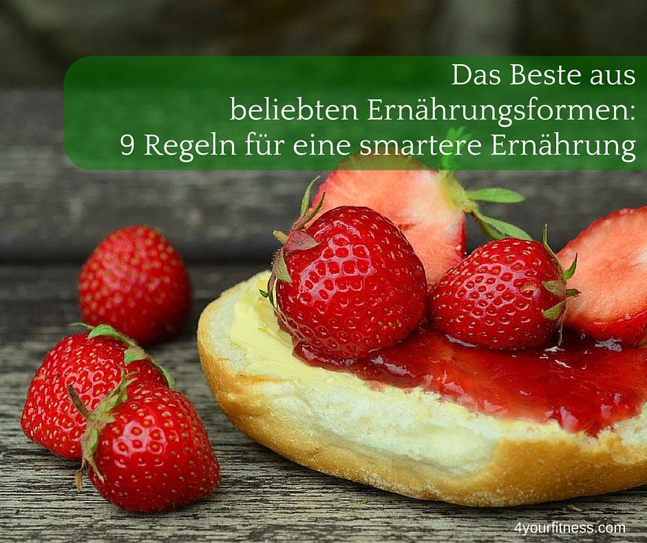 Das Beste aus beliebten Ernährungsformen: So isst du smart!