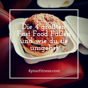 Die 4 größten Fast Food Fallen und wie du sie umgehst