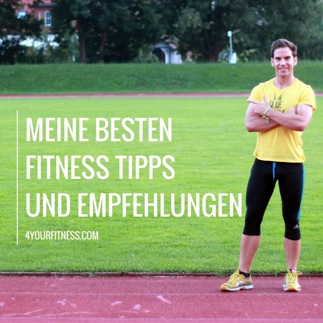 Zu den besten Fitness Tipps und Empfehlungen