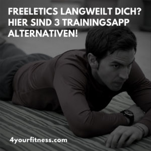 Freeletics langweilt dich? Hier sind 3 gute Trainingsapp Alternativen!