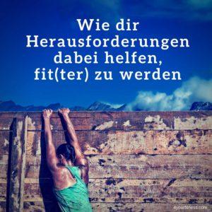 Wie dir Herausforderungen dabei helfen, fit(ter) zu werden