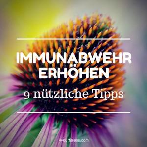 9 nützliche Tipps um deine Immunabwehr zu erhöhen