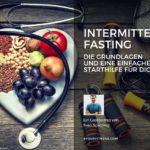 Intermittent Fasting: Die Grundlagen und eine einfache Starthilfe für dich
