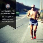 Lauftraining für Fortgeschrittene: So schaffst du deinen ersten Halbmarathon