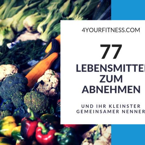 77 Lebensmittel zum Abnehmen und ihr kleinster gemeinsamer Nenner