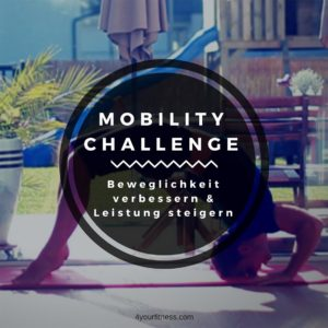 Mobility Challenge: Beweglichkeit verbessern und Leistung steigern