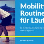 Mobility Routine für Läufer: Bleib beweglich und verletzungsfrei!