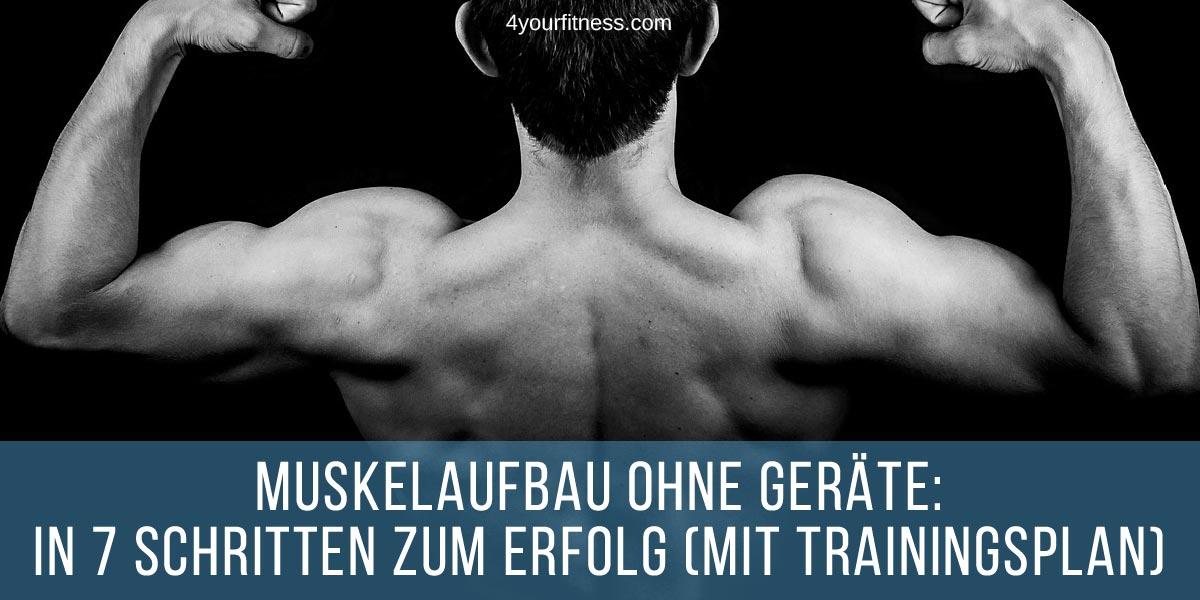 Muskelaufbau ohne Geräte: In 7 Schritten zum Erfolg (mit Trainingsplan)