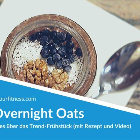 Overnight Oats: Alles über das Trend-Frühstück (mit Rezept und Video)