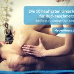 Die 10 häufigsten Ursachen für Rückenschmerzen (und was du dagegen tun kannst)