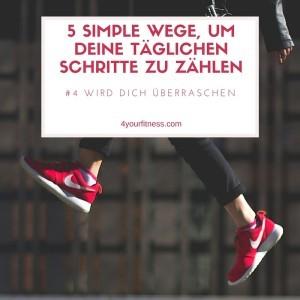 5 simple Wege, um deine täglichen Schritte zu zählen – Nummer 4 wird dich überraschen! [Sponsored Post]
