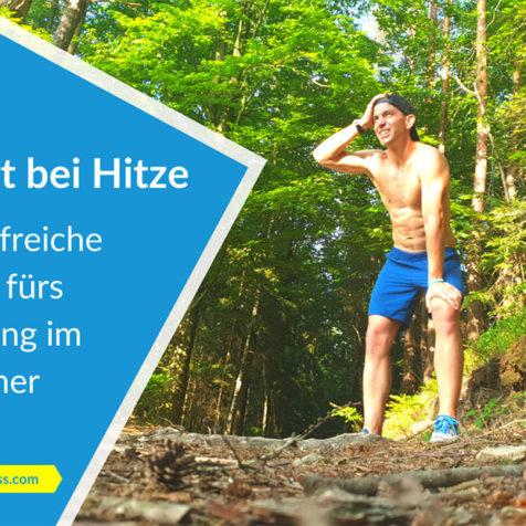 Sport bei Hitze: 11 hilfreiche Tipps fürs Training im Sommer