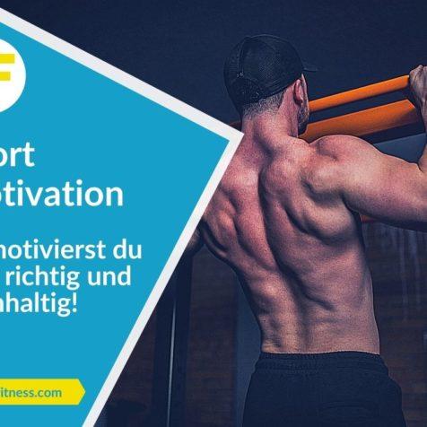Sport Motivation: So motivierst du dich richtig und nachhaltig!