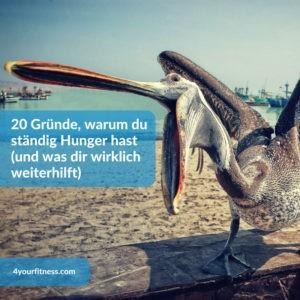 20 Gründe, warum du ständig Hunger hast (und was dir weiterhilft)