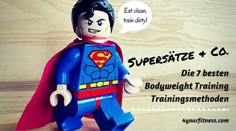Supersätze, Stufenintervalle & Co: Die 7 besten Bodyweight Training Trainingsmethoden
