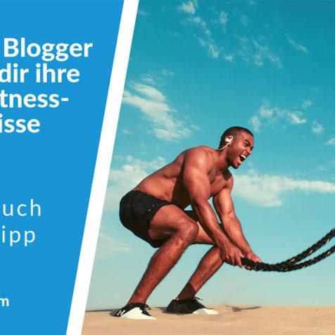 7 Fitness Blogger verraten dir ihre besten Fitness-Geheimnisse
