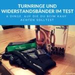 Turnringe und Widerstandsbänder im Test: 6 Dinge, auf die du beim Kauf achten solltest
