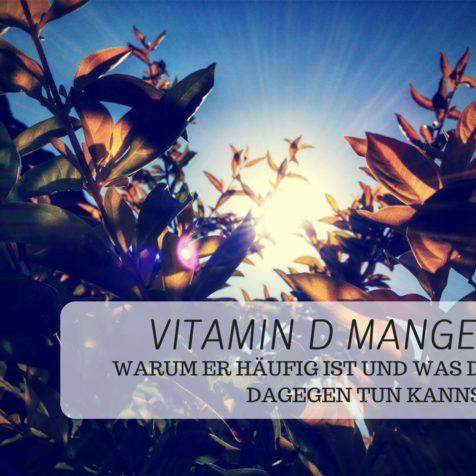 Vitamin D Mangel: Warum er häufig ist und was du dagegen tun kannst